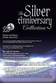 Silver Anniversary Collection - Poetry for Peace, Power and Love ebook by Rev. Dr. Judi Love Bowman, Ed.D., M.Div., Ed. M.