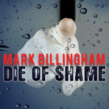 Die of Shame audiobook by Mark Billingham