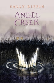 Angel Creek ebook by Sally Rippin