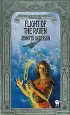 Flight of the Raven ebook by Jennifer Roberson