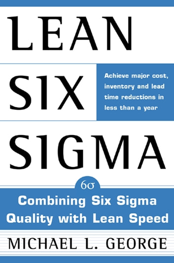 Lean six sigma ebook by michael l george sr 9780071501903 lean six sigma combining six sigma quality with lean production speed ebook by michael l fandeluxe Image collections