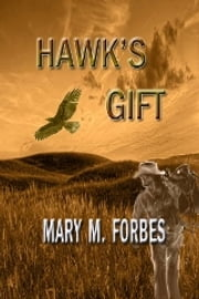 Hawk's Gift ebook by Mary M. Forbes