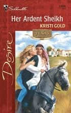 Her Ardent Sheikh ebook by Kristi Gold