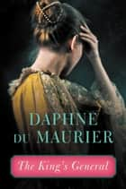 The King's General ebook by Daphne du Maurier