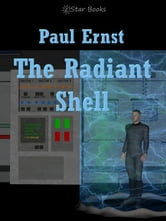 The Radiant Shell ebook by Paul Ernst