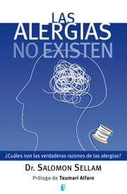 Las alergias no existen ebook by Salomon Sellam,Michele Jolibert