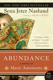 Abundance: A Novel of Marie Antoinette ebook by Sena Jeter Naslund