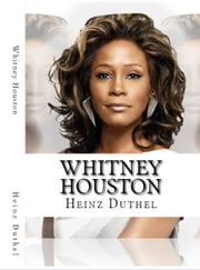 "Whitney Houston - ""The Voice"" ""Die Stimme"" ebook by Karl Laemmermann"