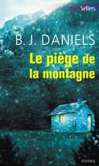 Le piège de la montagne - T3 - Beartooth Mountain ebook by B.J. Daniels