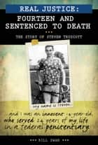 Real Justice: Fourteen and Sentenced to Death - The story of Steven Truscott ebook by Bill Swan