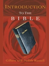 INTRODUCTION TO THE BIBLE ebook by Gilbert Russell; Judith Russell
