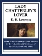 Lady Chatterley's Lover - Unexpurgated edition ebook by