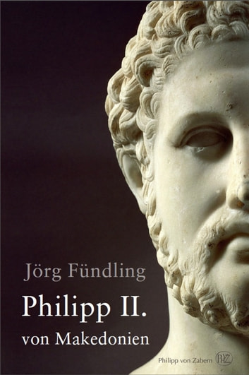 Philipp II. von Makedonien ebook by Jörg Fündling