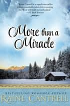 More than a Miracle ebook by Raine Cantrell