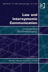 Law and Intersystemic Communication - Understanding 'Structural Coupling' ebook by Professor Alberto Febbrajo