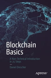 Blockchain Basics - A Non-Technical Introduction in 25 Steps ebook by Daniel Drescher