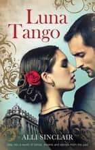 Luna Tango ebook by Alli Sinclair