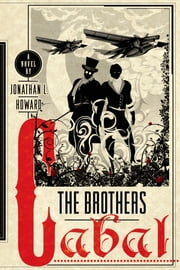 The Brothers Cabal - A Novel ebook by Jonathan L. Howard