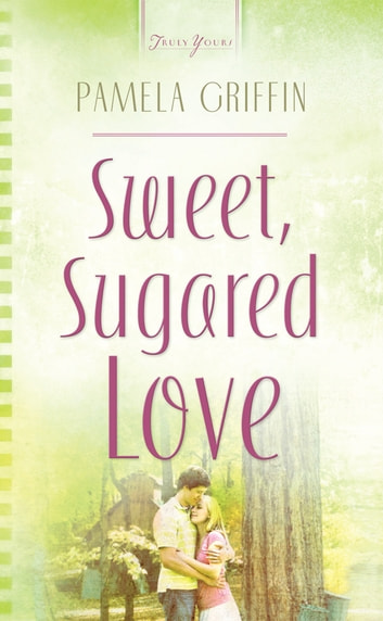 Sweet Sugared Love ebook by Pamela Griffin