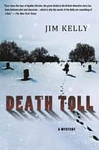 Death Toll - A Mystery ebook by Jim Kelly