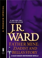 Father Mine: Zsadist and Bella's Story - A Black Dagger Brotherhood Novella ebook by J.R. Ward