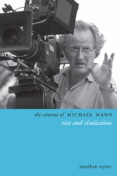 The Cinema of Michael Mann - Vice and Vindication ebook by Jonathan Rayner