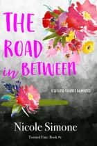 The Road in Between ebook by Nicole Simone