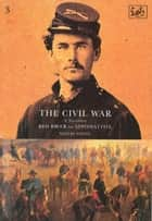 The Civil War Volume III - Red River to Appomattox ebook by Shelby Foote