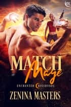 Match Mage ebook by Zenina Masters