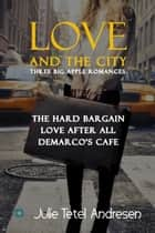 Love and the City - Three Big Apple Romances ebook by