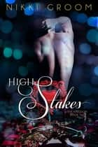 High Stakes - The Kingdom, #2 ebook by Nikki Groom