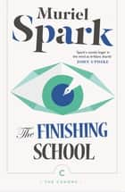 The Finishing School ebook by Muriel Spark