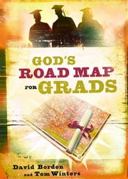 God's Road Map for Grads ebook by David Bordon,Tom Winters