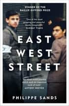 East West Street - Winner of the Baillie Gifford Prize ebook by Philippe Sands