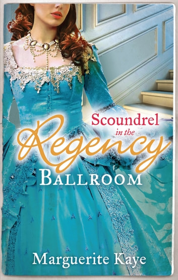 Scoundrel in the Regency Ballroom: The Rake and the Heiress / Innocent in the Sheikh's Harem (Mills & Boon M&B) ebook by Marguerite Kaye