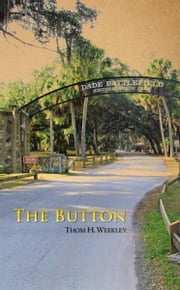 The Button ebook by Thom H. Weekley