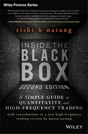 Inside the Black Box - A Simple Guide to Quantitative and High Frequency Trading ebook by Rishi K. Narang