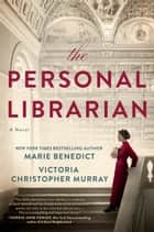 The Personal Librarian ebook by Marie Benedict, Victoria Christopher Murray