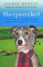 Sheepwrecked ebook by Jackie Moffat