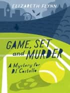 Game, Set and Murder - A mystery for DI Costello ebook by Elizabeth Flynn