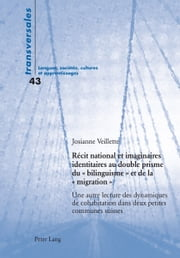 Récit national et imaginaires identitaires au double prisme du « bilinguisme » et de la « migration » ebook by Kobo.Web.Store.Products.Fields.ContributorFieldViewModel
