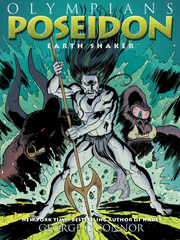 Olympians: Poseidon - Earth Shaker eBook by George O'Connor