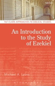 An Introduction to the Study of Ezekiel ebook by Dr. Michael A. Lyons