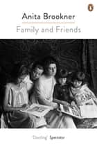 Family And Friends ebook by Anita Brookner