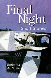 Final Night - Short Stories ebook by Buthaina al Nasiri