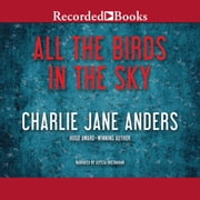 All the Birds in the Sky audiobook by Charlie Jane Anders