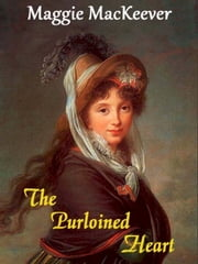The Purloined Heart ebook by Maggie MacKeever