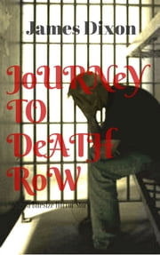 Journey to Death Row: a Bitesize Horror Story ebook by James Dixon