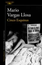 Cinco Esquinas ebook by Mario Vargas Llosa