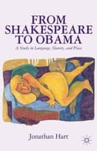 From Shakespeare to Obama - A Study in Language, Slavery and Place ebook by J. Hart